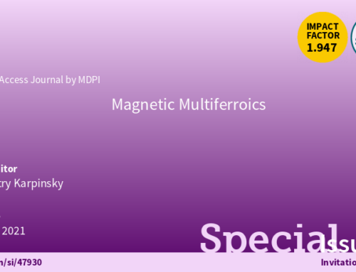 "Dmitry Karpinsky as a Guest Editor in a special issue ""Magnetic Multiferroics"""